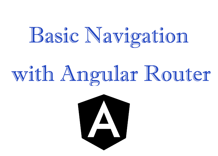 Setting a basic Routing and Navigation in Angular