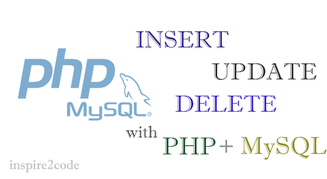 Insert, Update and Delete Operations using PHP + MySQL
