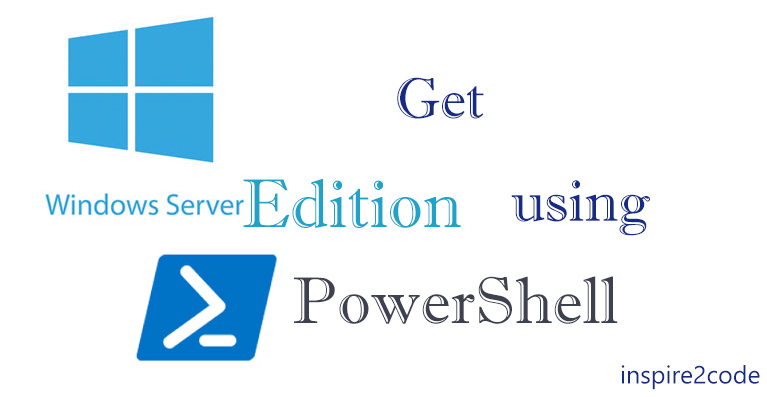Get Windows Server Edition using PowerShell and Export to CSV