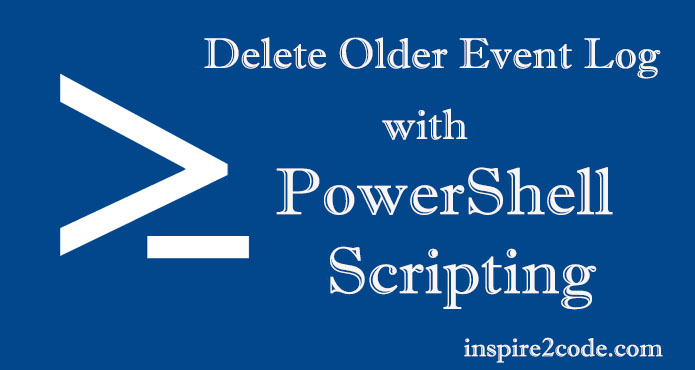 Delete Windows Event Logs With PowerShell Script