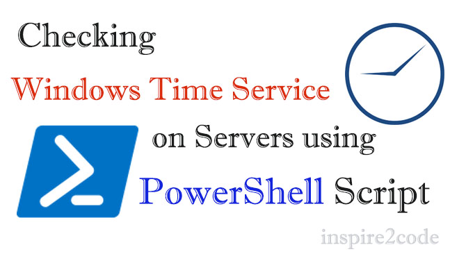 Checking Windows Time Service on Servers using PowerShell Script