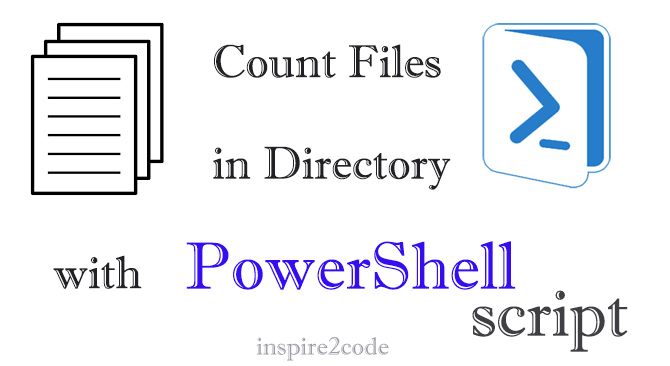 Count Files in Directory using PowerShell Script